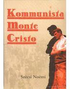 Kommunista Monte Cristo - Szécsi Noémi