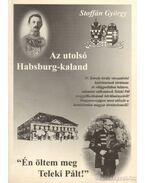 Az utolsó Habsburg-kaland (dedikált) - Stoffán György
