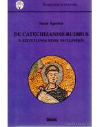 De catechizandis rubidus - Szent Ágoston