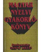 Magyar nyelvi gyakorlókönyv - Hangay Zoltán