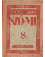 Szó-Mi 8. - Kodály Zoltán, Ádám Jenő