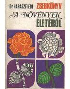 Zsebkönyv a növények életéről - Haraszti Ede