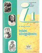 Irodalmi szöveggyűjtemény a középiskolák I. osztálya számára - Dr. Mohácsy Károly