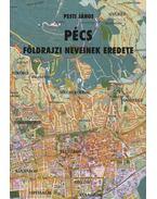 Pécs földrajzi neveinek eredete - Pesti János