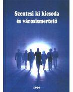 Szentesi ki kicsoda és városismertető 1996 - Bodrits István