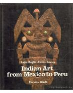 Indian Art from Mexiko to Peru - Boglár Lajos, Kovács Tamás