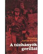 A tűzhányók gerillái - Ortutay Lovas Gyula
