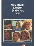Asszonyok lányok évkönyve 1984 - Márkus Gizi