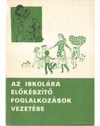 Kézikönyv az általános iskolai tanulmányokra előkészítő foglalkozást vezetők számára - Faragó László