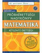 Próbaérettségi nagykönyv - Matematika - Gerőcs László