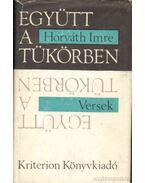 Együtt a tükörben - Horváth Imre