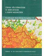 Etnikai kölcsönhatások és konfliktusok a Kárpát-medencében - Kozma István (szerk.), Papp Richárd