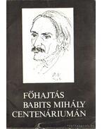 Főhajtás Babits Mihály centenáriumán - Bodri Ferenc