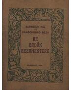 Az erdők ezermestere - Sztrilich Pál-Ranschburg Géza