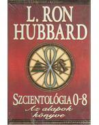 Szcientolgóia 0-8 - L. Ron Hubbard