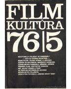 Filmkultúra 76/5 - Több szerkesztő