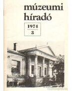 Múzeumi híradó 1974/3 - Mazán Mátyás