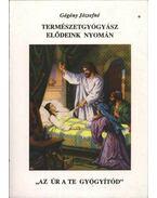 Természetgyógyász elődeink nyomán - Gégény Józsefné