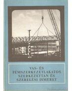 Vas- és fémszerkezetlakatos szerkezettan és szerelési ismeret - Lacza József dr.