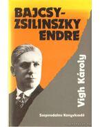 Bajcsy-Zsilinszky Endre - Vigh Károly