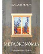 Metaökonómia - Somogyi Ferenc