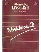 Streamline English Destinations Workbook B - Hartley, Bernard, Viney, Peter