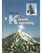 A Krivántól Kamcsatkáig - Nagyváthy János