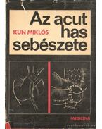 Az acut has sebészete - Kun Miklós