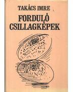 Forduló csillagképek - Takács Imre