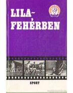 Lila-fehérben - Lévai Béla