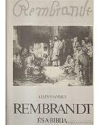 Rembrandt és a Biblia - Kelényi György