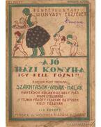 A jó házi konyha VI. füzet - Bánffyhunyady Hunyady Erzsébet