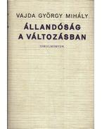 Állandóság a változásban - Vajda György Mihály