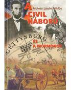 A Civil Háború és a mormonok - Molnár László Miklós