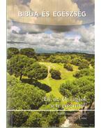 Biblia és egészség 2010/2. I. rész - Szabó Attila, Tóth Gábor, Somogyi Lehel