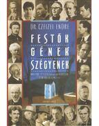 Festők - gének - szégyenek - Dr. Czeizel Endre
