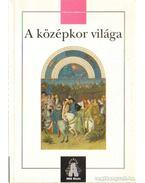A középkor világa - Jakab György