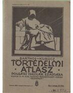 Történelmi atlasz (1928) - Albisi Barthos Indár, Dr. Kurucz György