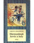 Hármunknak kevés a hely - Grasmeyer, Christa