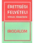 Érettségi, felvételi tételek, témakörök - Irodalom - Vadai István