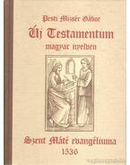 Szent Máté evangéliuma - Pesti Mizsér Gábor