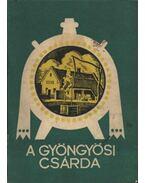 A gyöngyösi csárda - Vajkai Aurél, Darnay-Dornyay Béla, Csák Árpád dr.