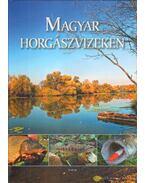 Magyar horgászvizeken - Dr. Juhász Lajos