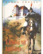A lendvai vár kapitánya (dedikált) - Varga József