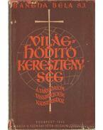 Világhóditó kereszténység - Bangha Béla
