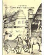 Körös-parti történetek - Aszódi Imre