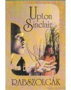 Rabszolgák - Sinclair, Upton