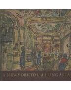 A Newyorktól a Hungáriáig - Konrádyné Dr. Gálos Magda