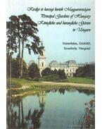 Királyi és hercegi kertek Magyarországon - Mőcsényi Mihály, Alföldy Gábor, J. Szikrai Éva, M. Szilágyi Kinga
