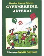 Gyermekeink játékai - Kabainé Huszka Antónia